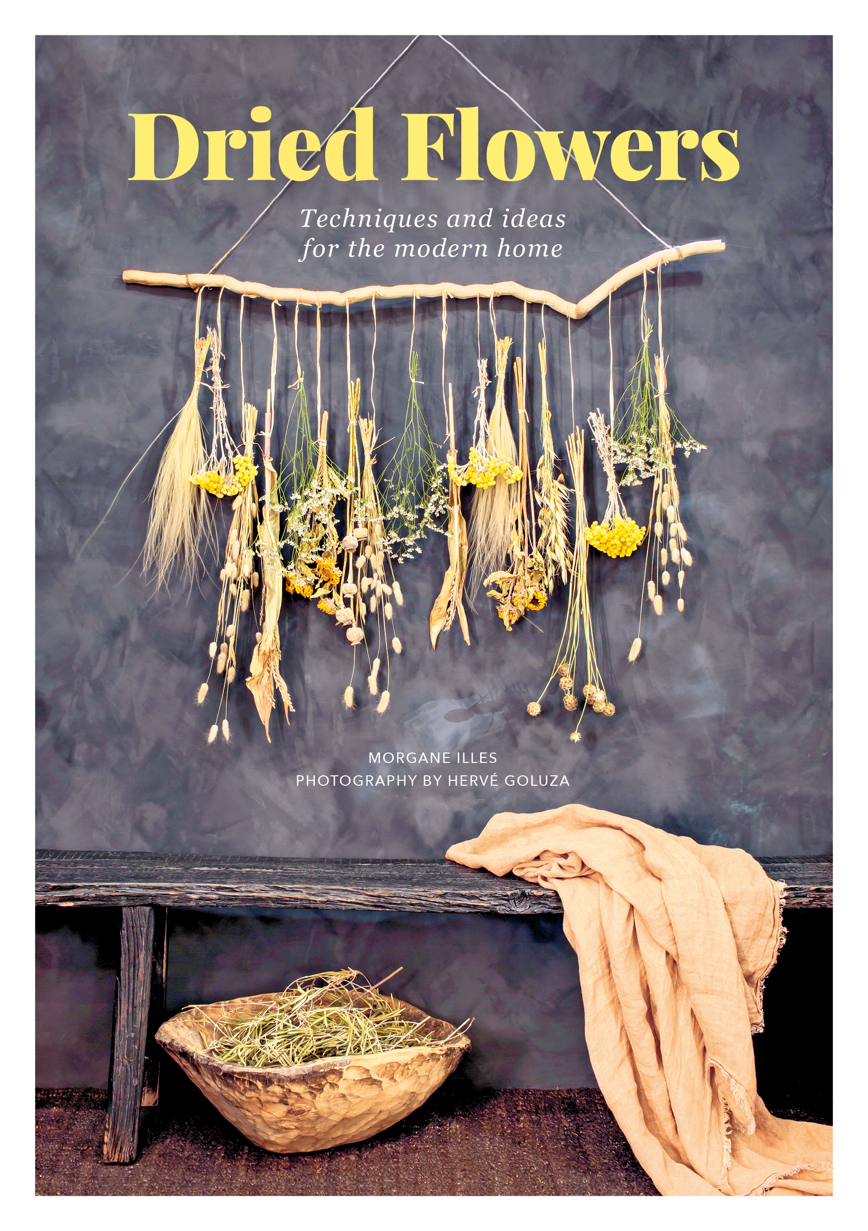 Dried Flowers Techniques and ideas for the modern home