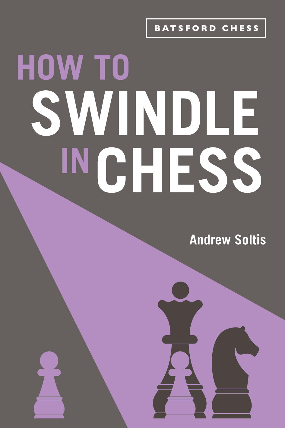 How to Swindle in Chess snatch victory from a losing position