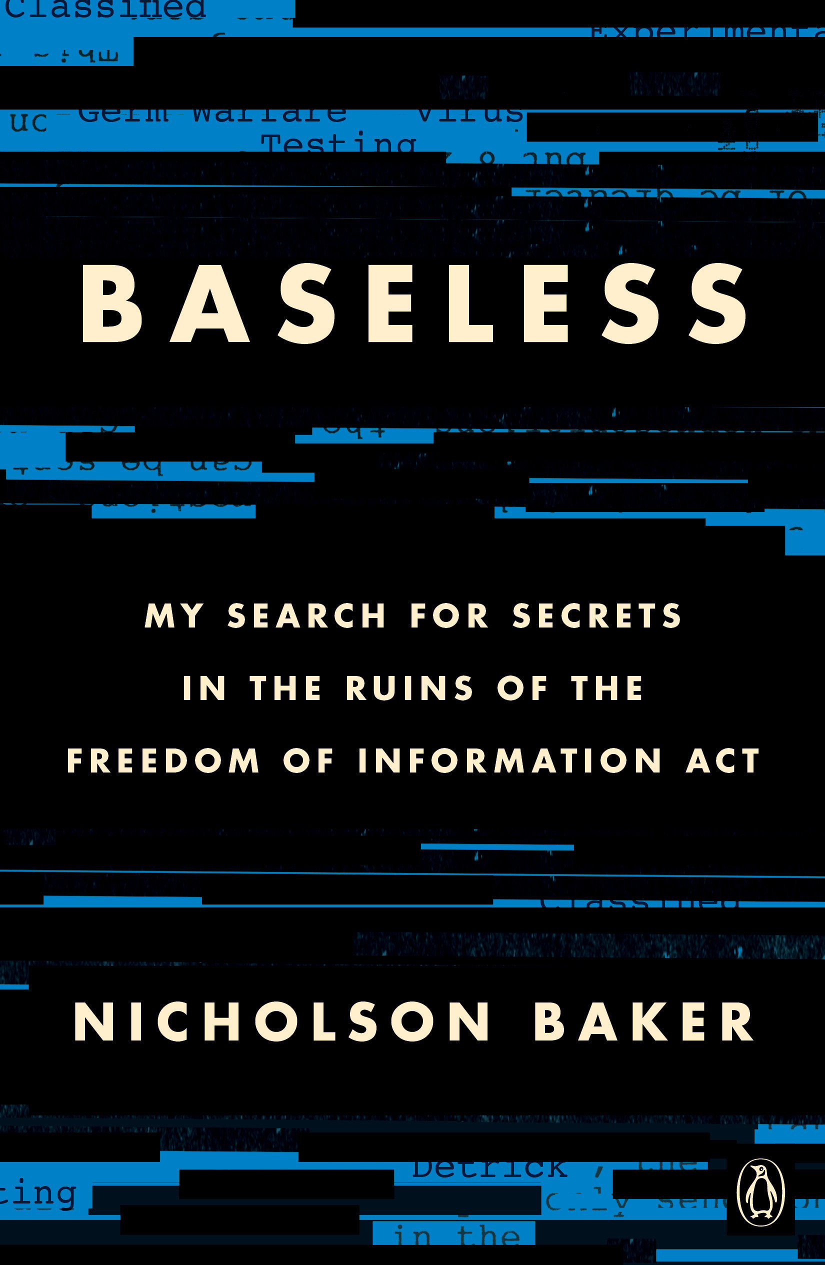 Baseless My Search for Secrets in the Ruins of the Freedom of Information Act