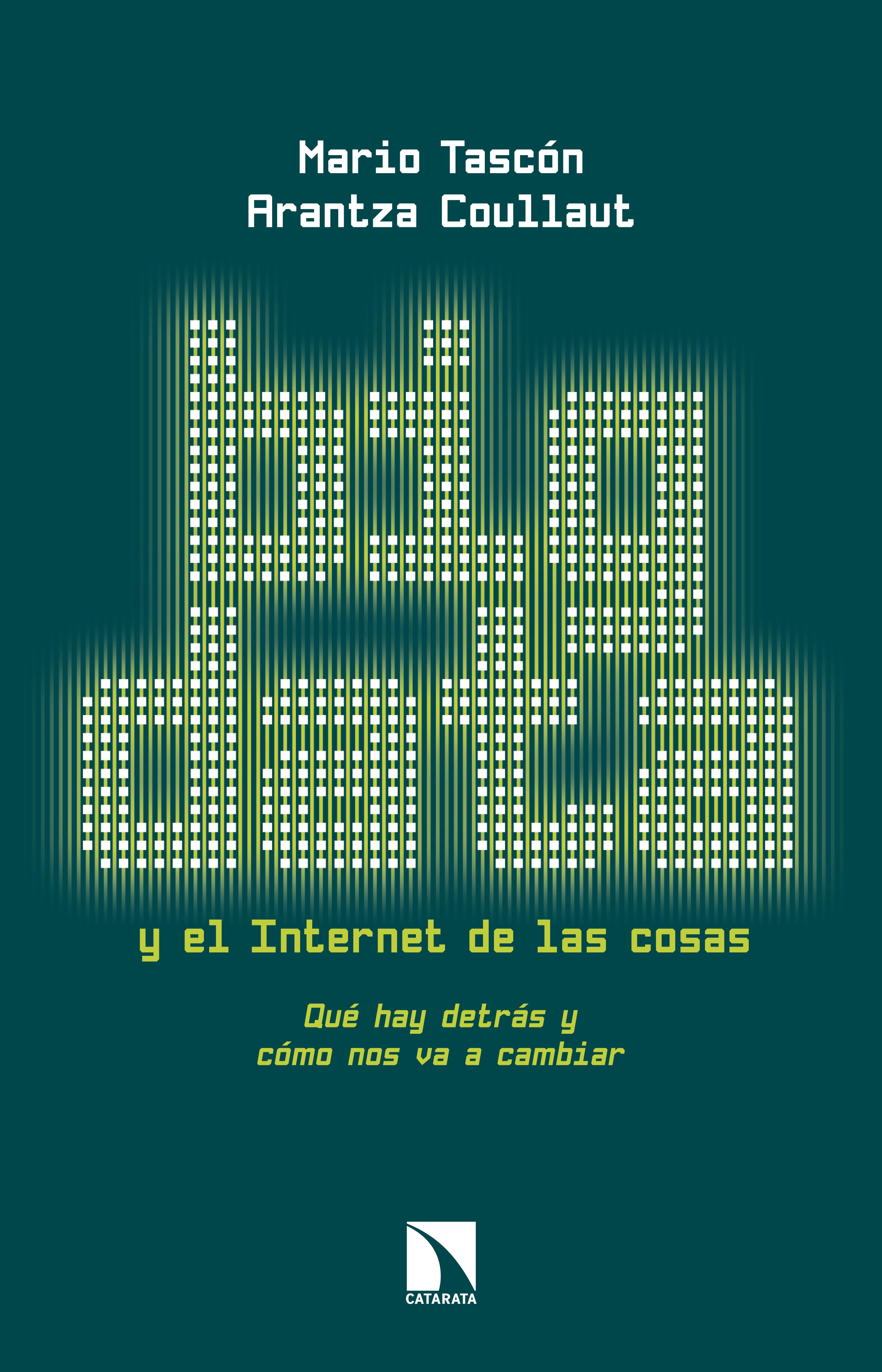 Big Data y el Internet de las cosas Qué hay detrás y cómo nos va a cambiar