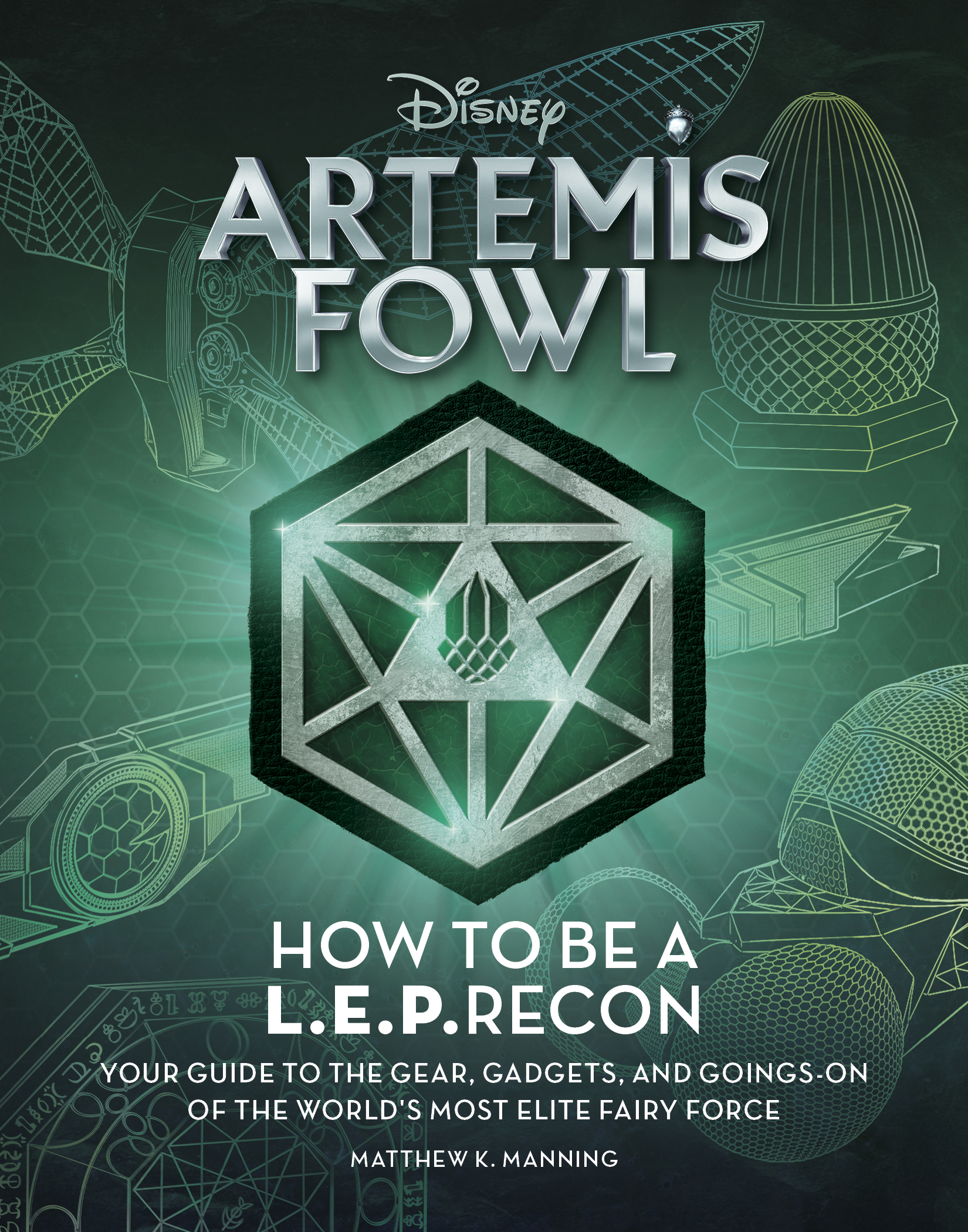 Artemis Fowl: Welcome to the LEP! Your Guide to the Gear, Gadgets, and Goings-on of the World's Most Elite Fairy Force