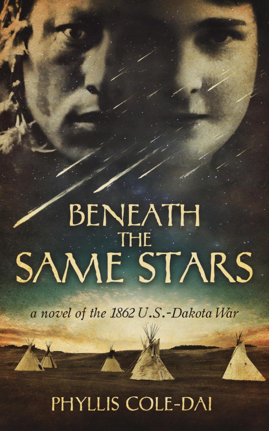 Beneath the Same Stars: A Novel of the 1862 U.S.-Dakota War