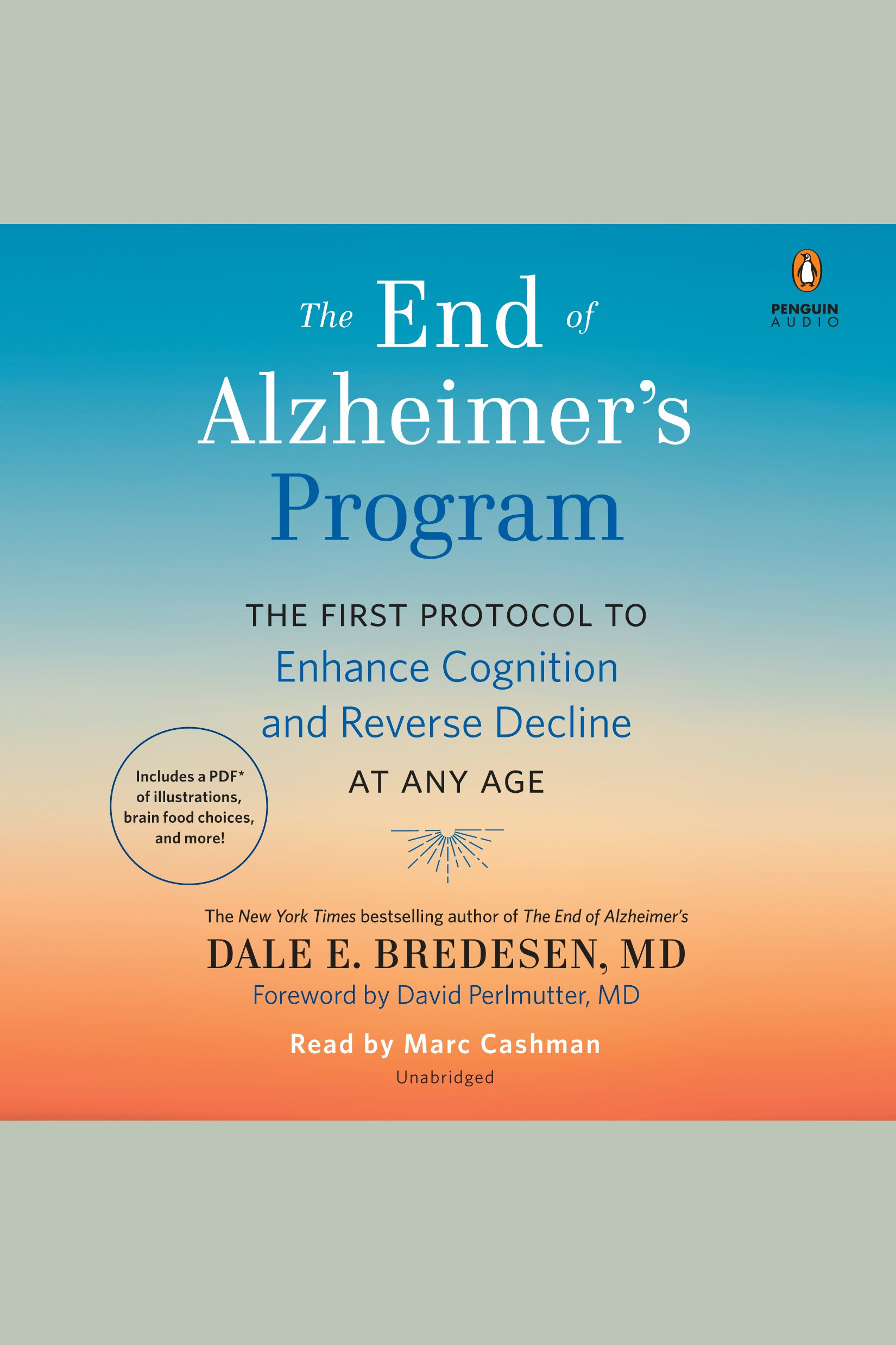 End of Alzheimer's Program, The The First Protocol to Enhance Cognition and Reverse Decline at Any Age