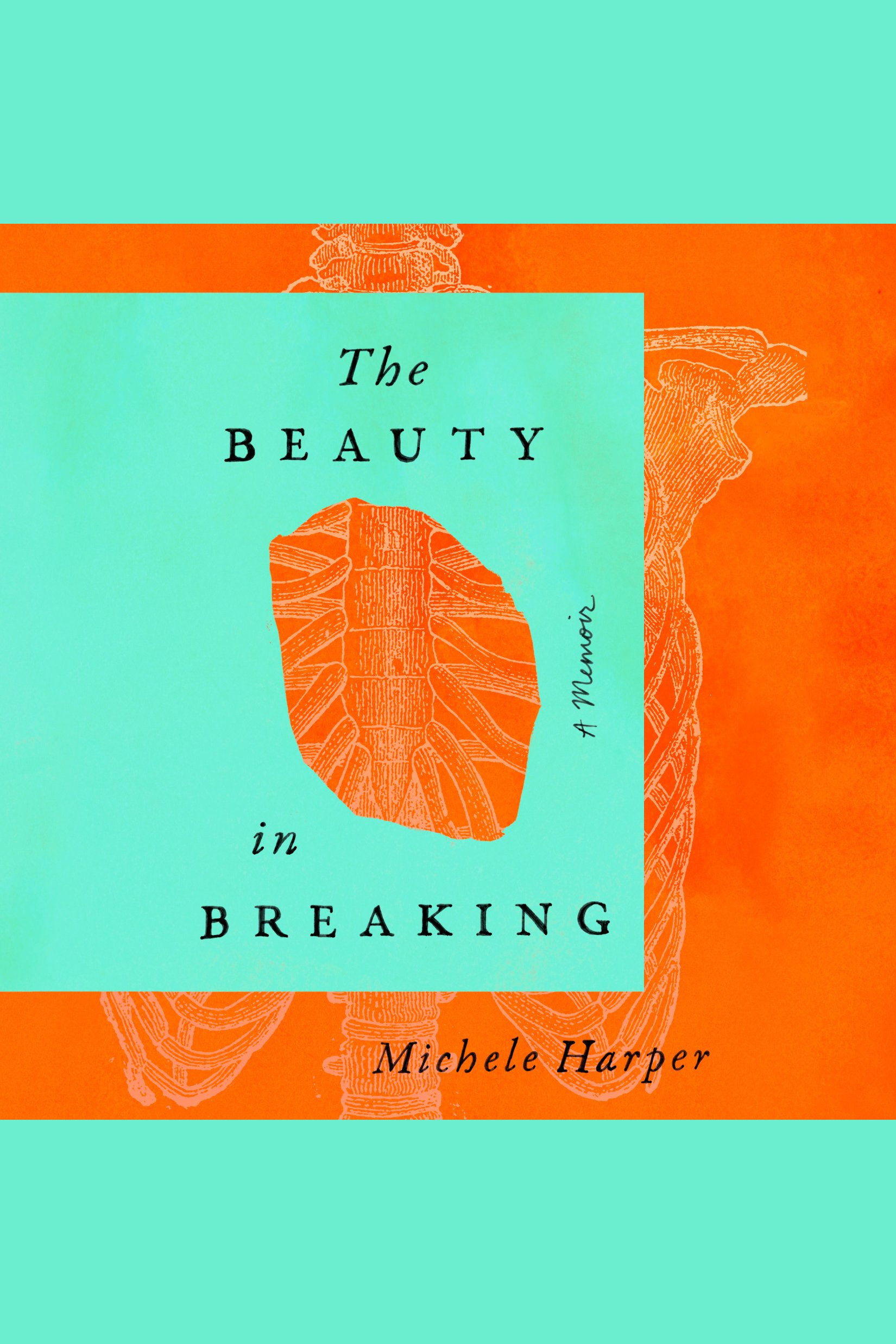 Beauty in Breaking, The A Memoir
