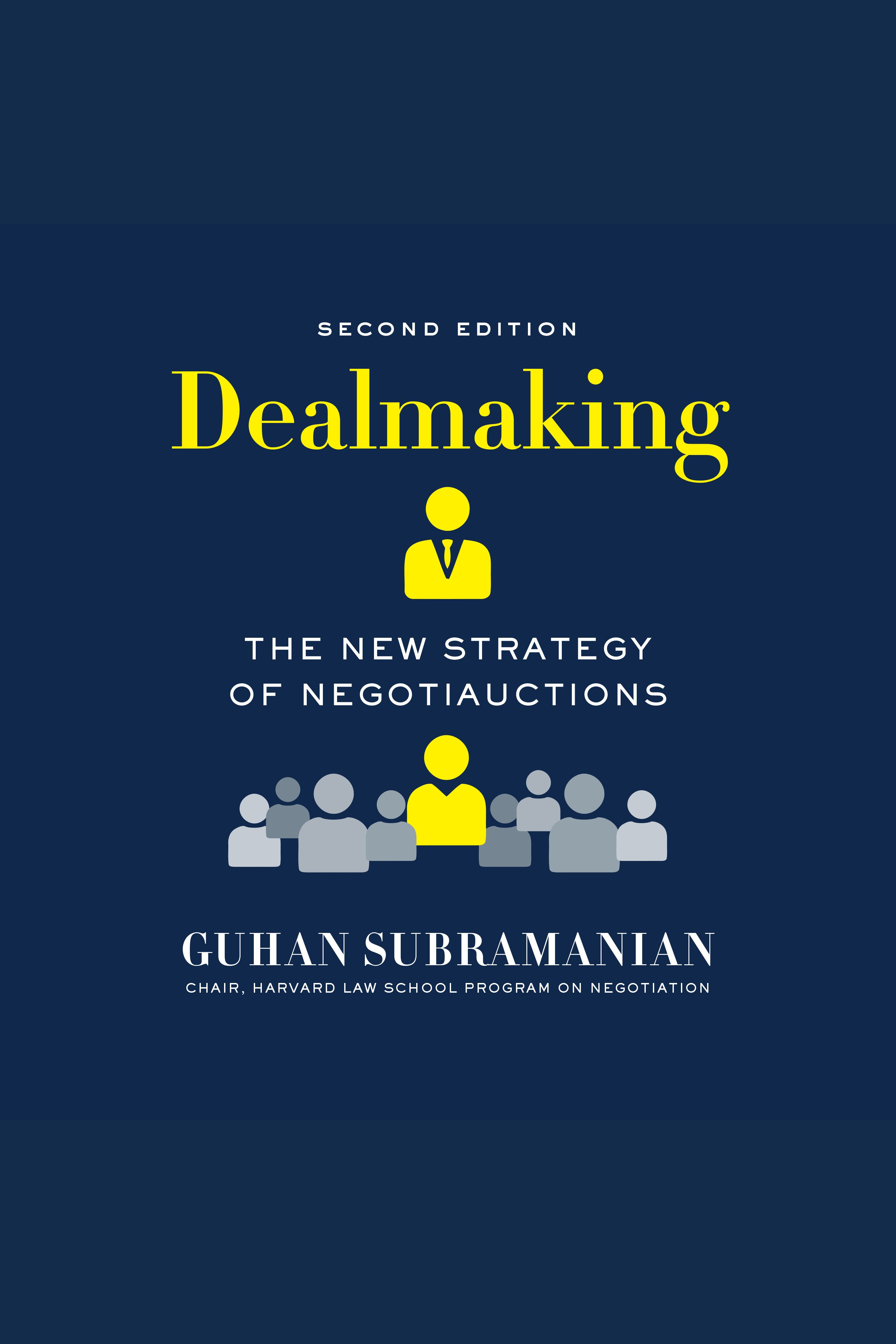 Dealmaking The New Strategy of Negotiauctions (Second Edition)