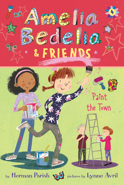Amelia Bedelia & friends paint the town cover image
