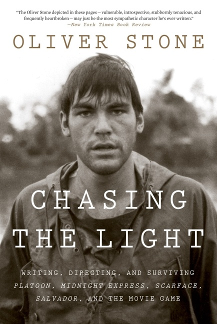 Chasing the Light Writing, Directing, and Surviving Platoon, Midnight Express, Scarface, Salvador, and the Movie Game