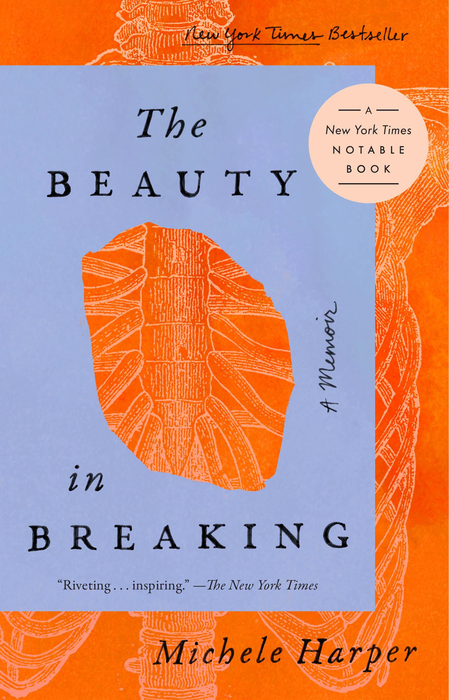 The Beauty in Breaking A Memoir