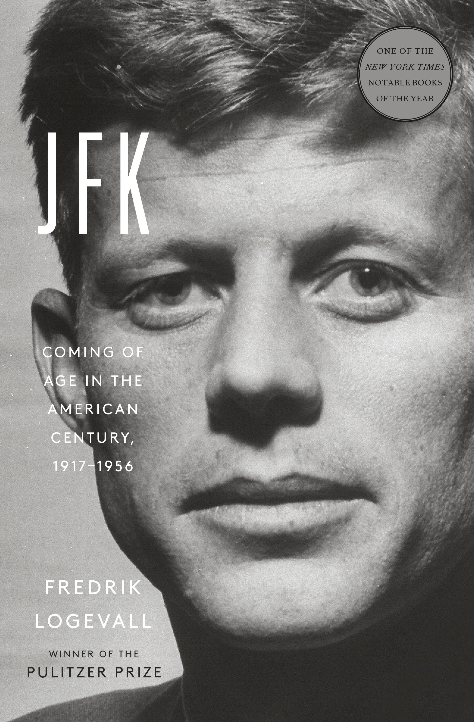 JFK Coming of Age in the American Century, 1917-1956