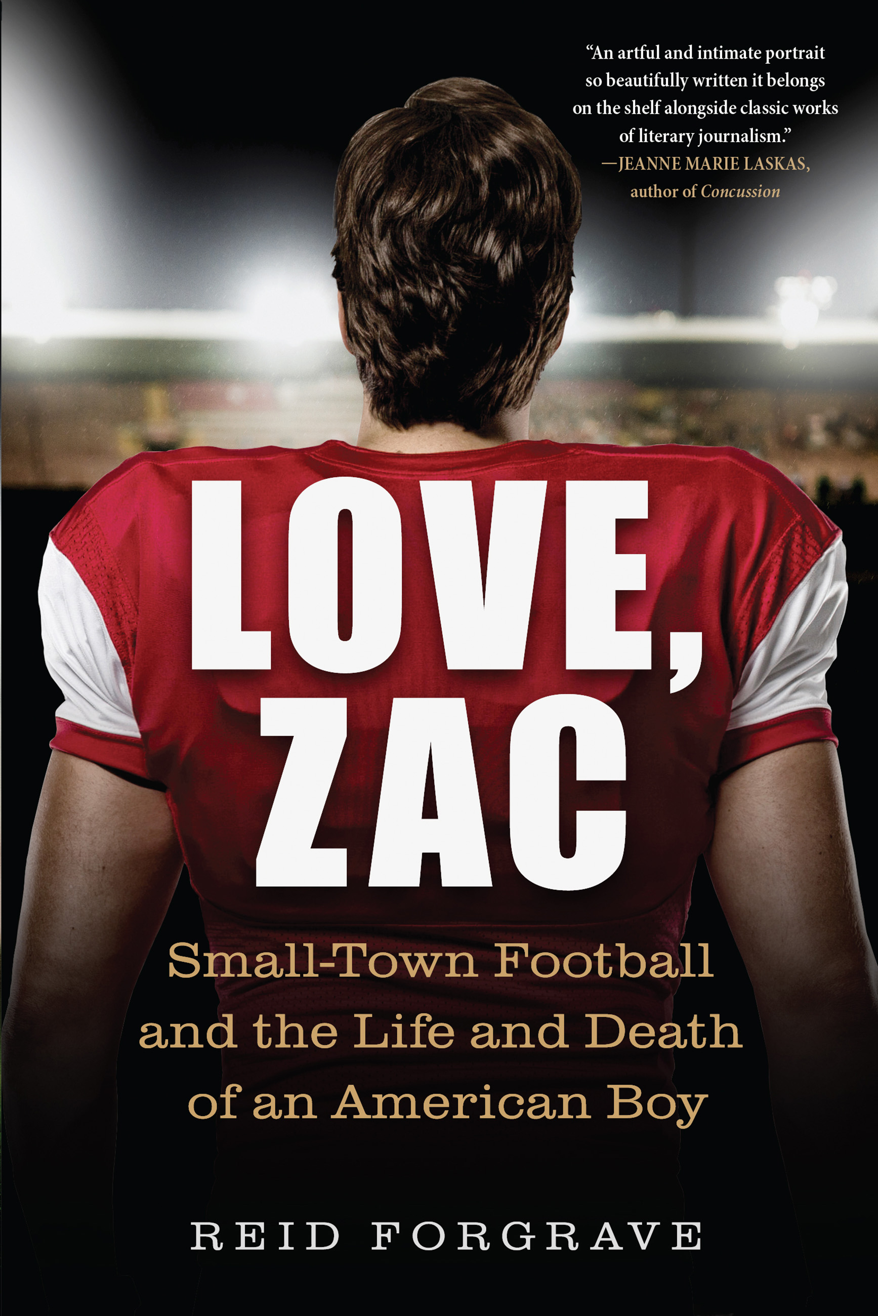 Love, Zac Small-Town Football and the Life and Death of an American Boy