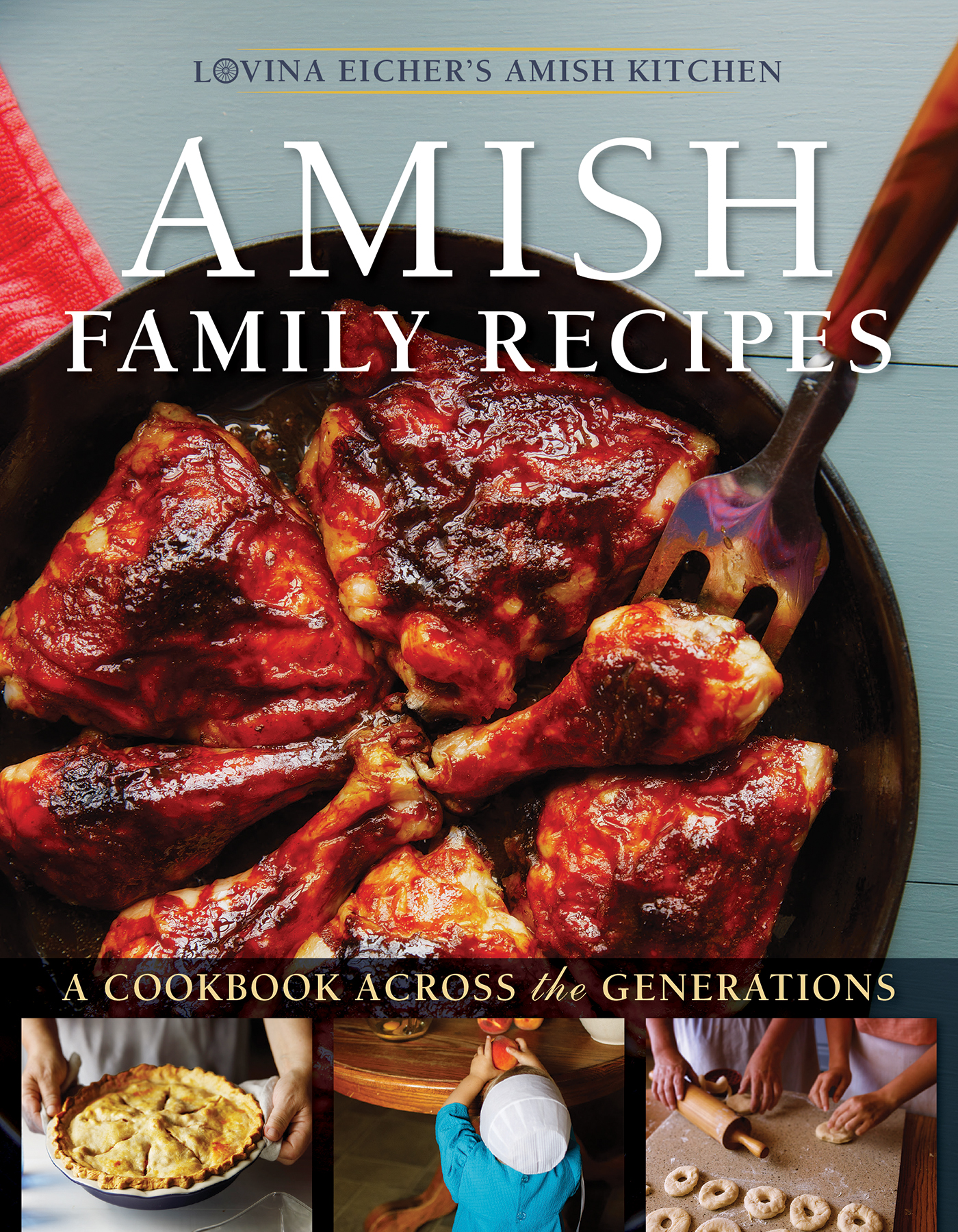 Amish Family Recipes A Cookbook across the Generations
