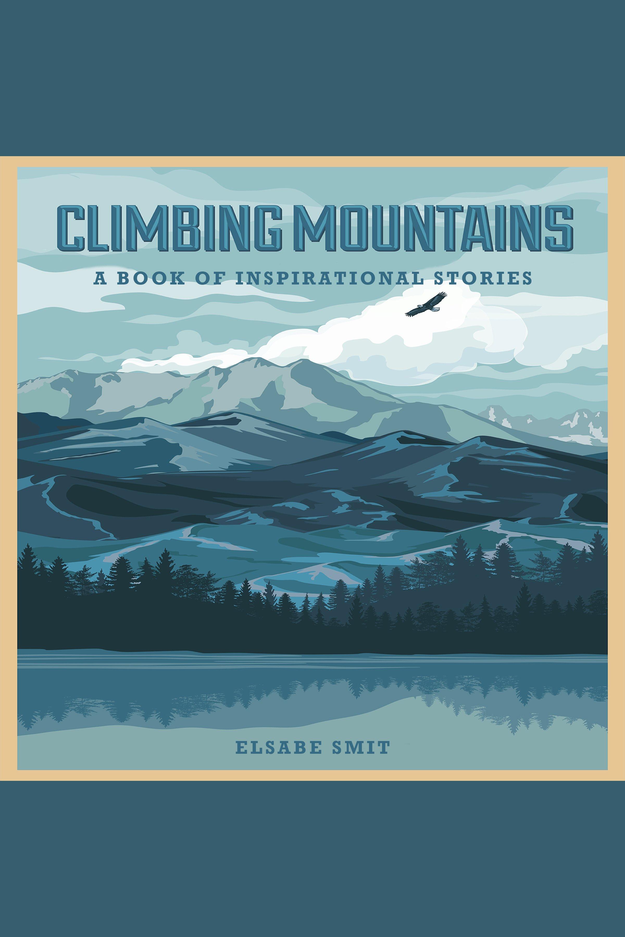 Climbing Mountains: A Book of Inspirational Stories