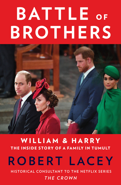 Battle of Brothers William and Harry – The Inside Story of a Family in Tumult