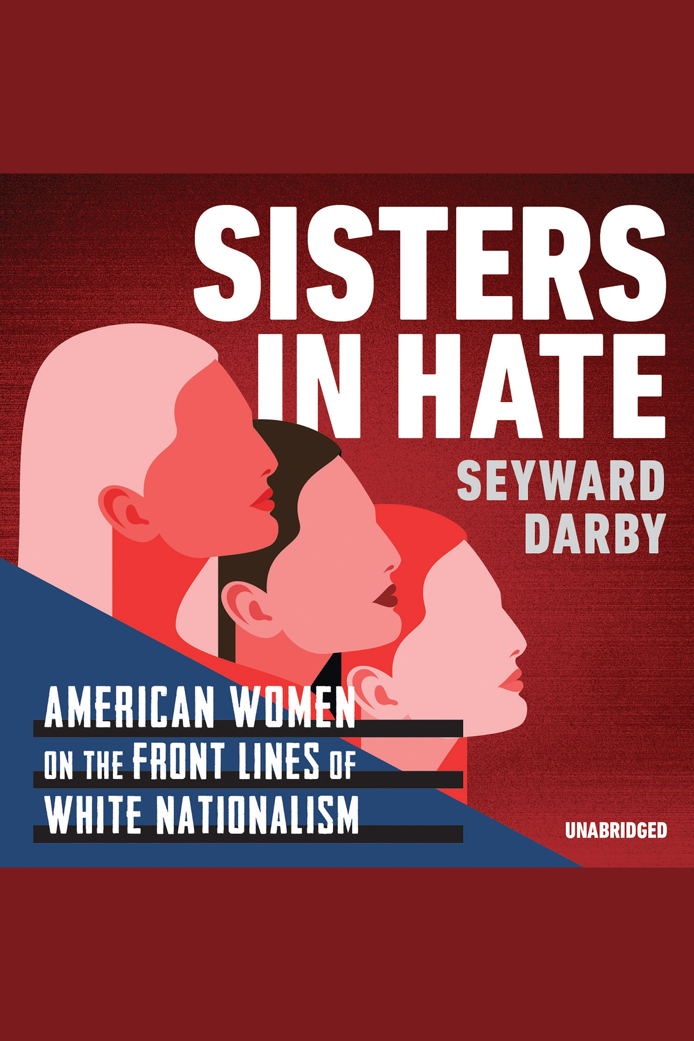 Sisters in Hate Women on the Front Lines of White Nationalism
