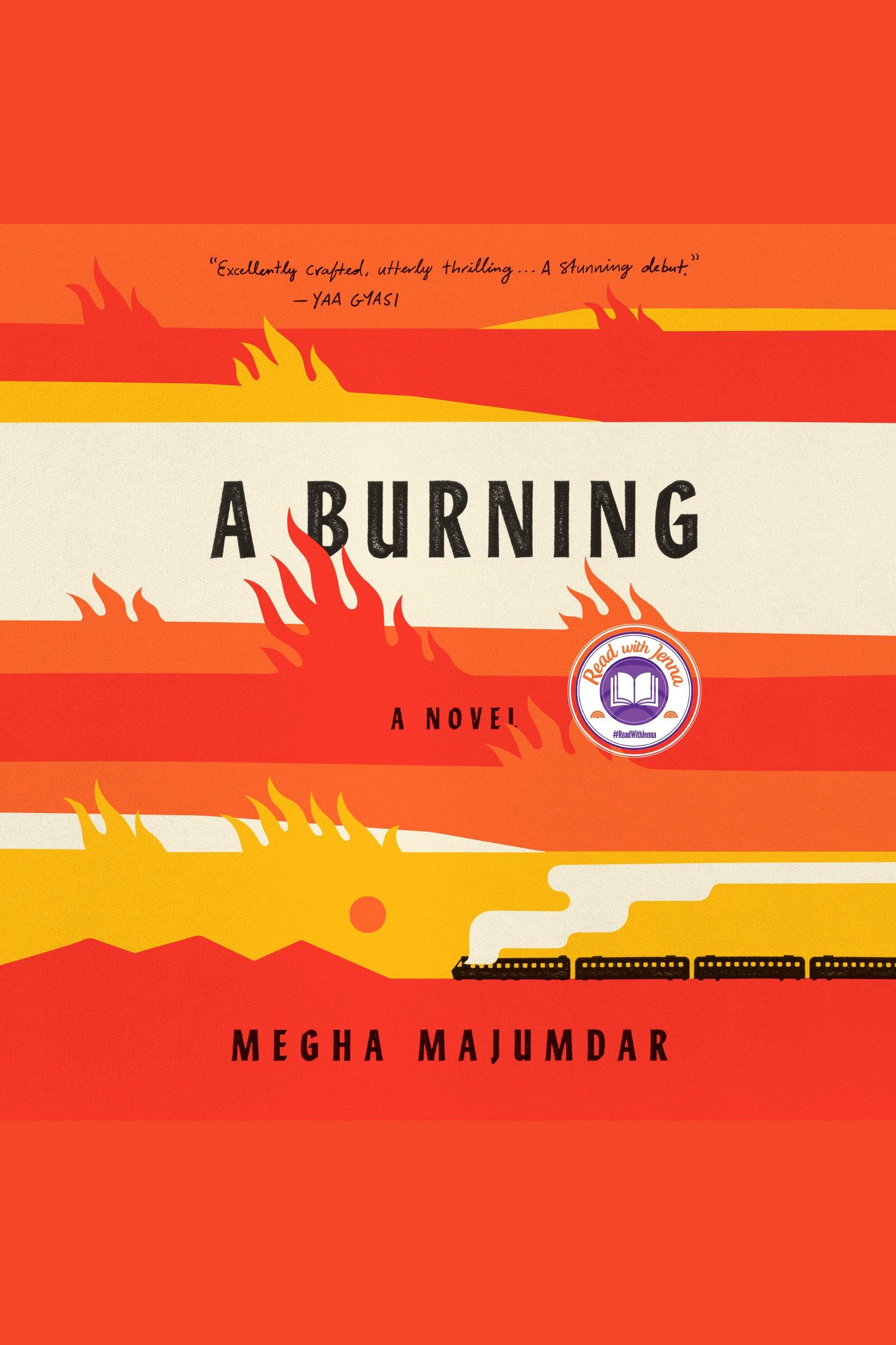 Burning, A A Novel