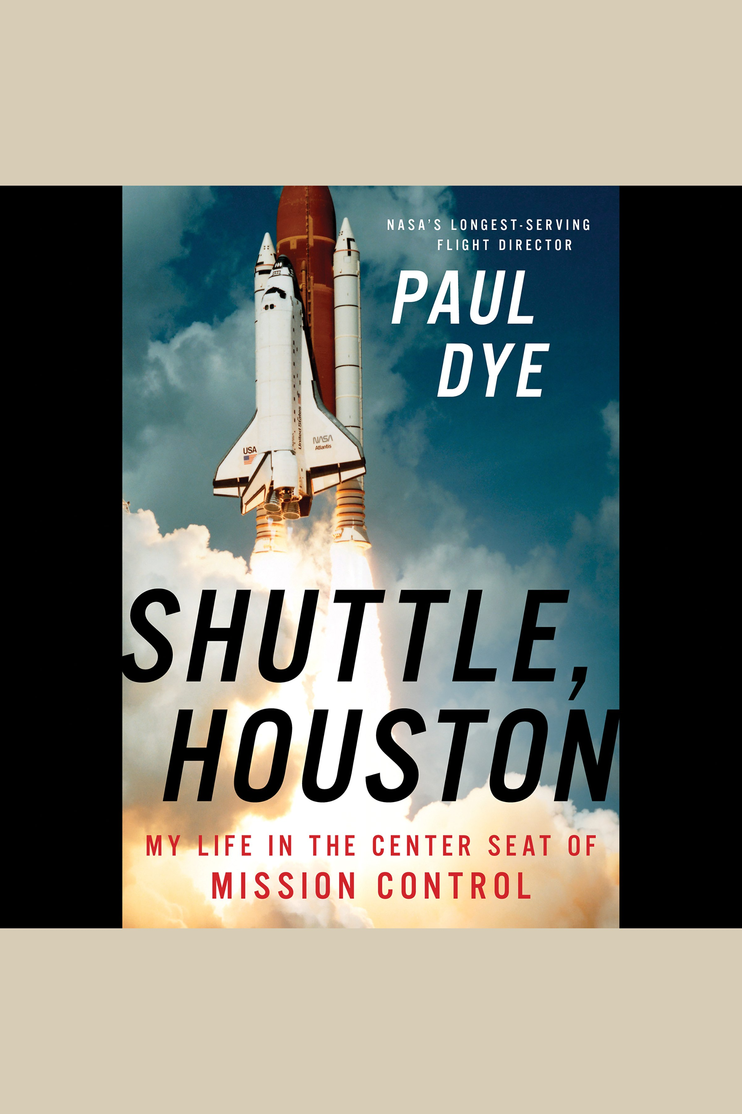 Shuttle, Houston my life in the center seat of Mission Control cover image