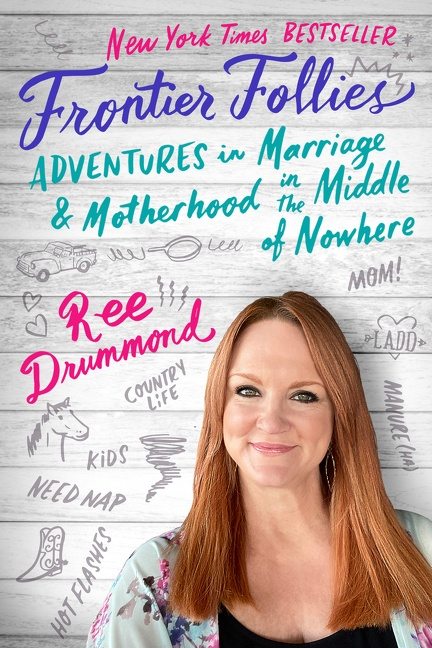 Frontier Follies Adventures in Marriage and Motherhood in the Middle of Nowhere