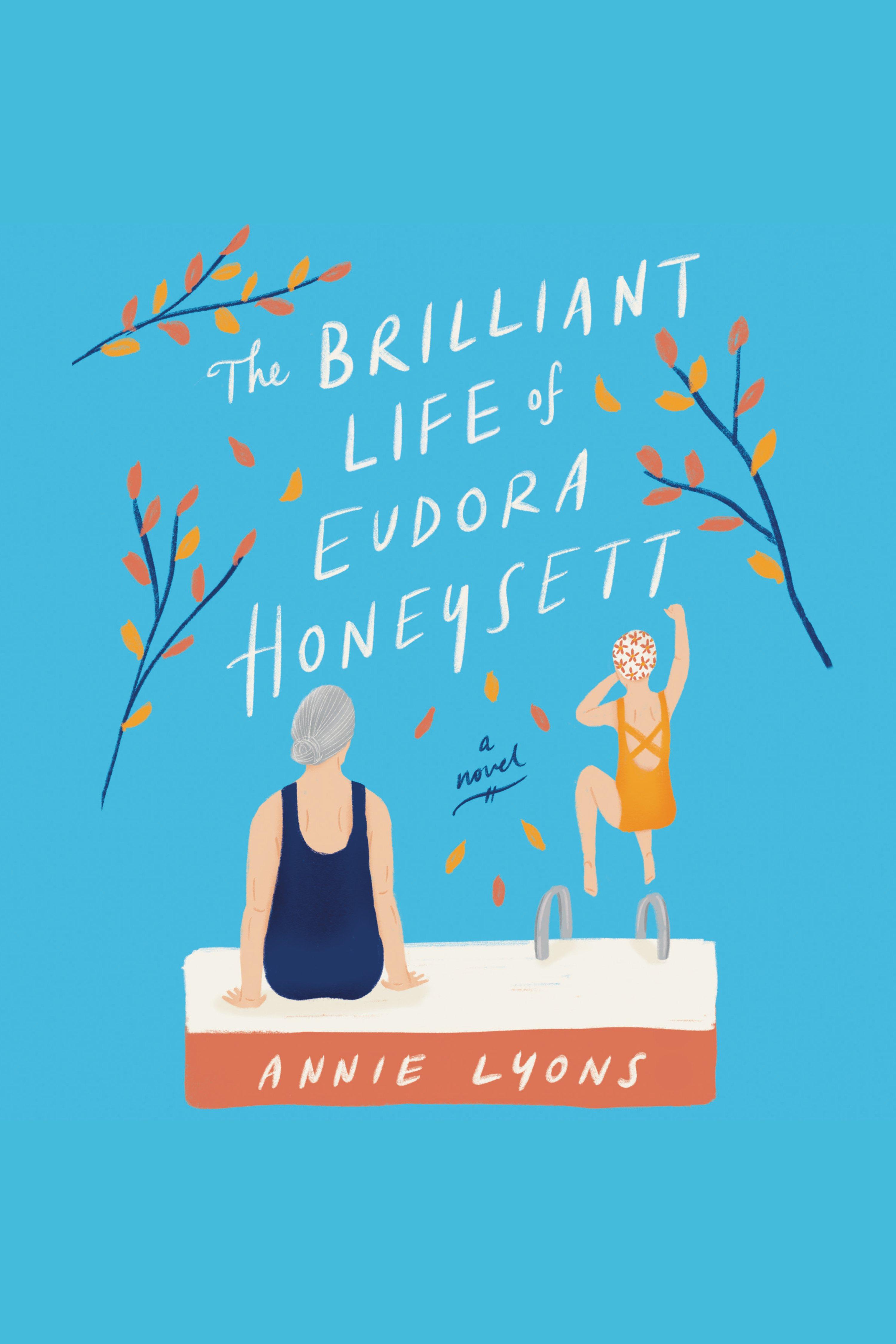 Brilliant Life of Eudora Honeysett, The A Novel